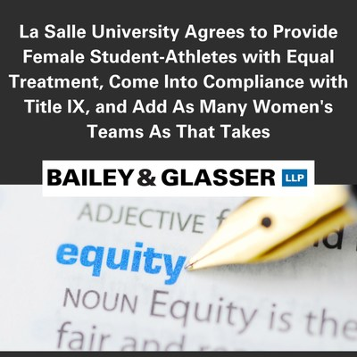La Salle University Agrees to Provide Female Student-Athletes With Equal Treatment, Come Into Compliance With Title IX, and Add As Many Women's Teams As That Takes
