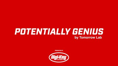 """Digi-Key Electronics and Tomorrow Lab have partnered to launch the """"Potentially Genius"""" video series on YouTube."""